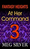At Her Command (Fantasy Heights Book 3)