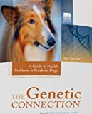 The Genetic Connection: A Guide to Health Problems in Purebred Dogs