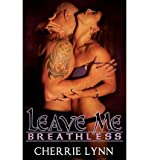[ LEAVE ME BREATHLESS ] By Lynn, Cherrie ( Author) 2013 [ Paperback ]
