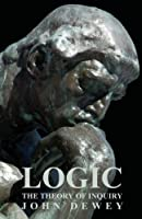 Logic: The Theory of Inquiry
