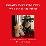 SNEAKY INVESTIGATES: Who Ate All the Cakes?