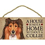 """A house is not a home without Collie Dog - 5"""" x 10"""" Door Sign"""