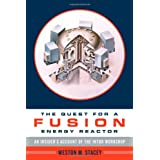"The Quest for a Fusion Energy Reactor: An Insider's Account of the INTOR Workshopvon ""Weston M. Stacey"""