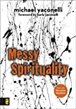 Messy Spirituality (0310277302) by Yaconelli, Mike