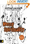 Messy Spirituality