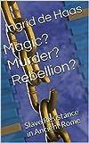 Magic? Murder? Rebellion?: Slave Resistance in Ancient Rome