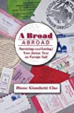 img - for A Broad Abroad: Surviving (and Loving) Your Junior Year on Foreign Soil book / textbook / text book