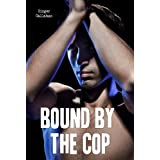 Bound by the Cop (Gay Police Erotica)di Ginger Callahan