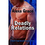 Deadly Relations (Deadly Trilogy Book 3)by Alexa Grace