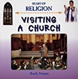 img - for Visiting a Church (Start-Up Religion) book / textbook / text book