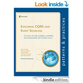 Exploring CQRS and Event Sourcing (Microsoft patterns & practices)