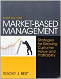img - for Market-Based Management (6th Edition) book / textbook / text book