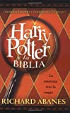 Harry Potter y la Biblia (0829737960) by Abanes, Richard
