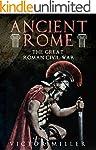 Ancient Rome: The Great Roman Civil War