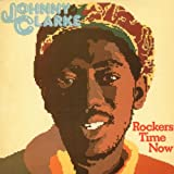 "Rockers Time Nowvon ""Johnny Clarke"""