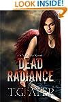 Dead Radiance (A Valkyrie Novel - Boo...