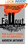 The Fallout: How a guilty liberal los...