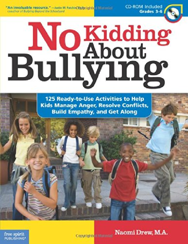 No Kidding About Bullying: 125 Ready-to-Use Activities to Help Kids Manage Anger, Resolve Conflicts, Build Empathy, and Get Along (Bully Free Classroom PDF