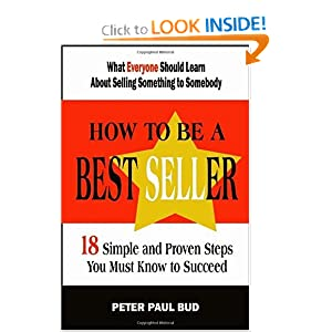 How To Be A Best Seller: 18 Simple and Proven Steps You Must Know to Succeed