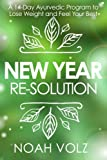 New Year Re-Solution: A 14-Day Ayurvedic Program to Lose Weight and Feel Your Best (Black and White)