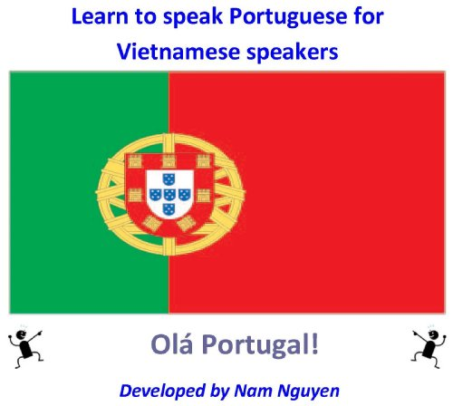Nam Nguyen - Learn to speak Portuguese for Vietnamese speakers (English Edition)