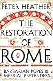 The Restoration of Rome: Barbarian Popes & Imperial Pretenders (English Edition)