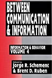 Between Communication and Information (Information and Behavior)