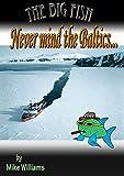 The Big Fish... Never Mind the Baltics (The Big Fish Tails Book 5)