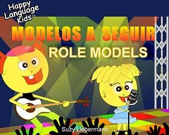 ROLE MODELS - MODELOS A SEGUIR (HAPPY LANGUAGE KIDS - a bilingual book
