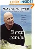 El Gran Cambio: De la simple ambición al verdadero significado de su vida (Spanish Edition)