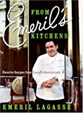 From Emeril's Kitchens: Favorite Recipes from Emeril's Restaurants (006018535X) by Lagasse, Emeril