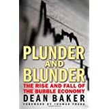 Plunder and Blunder: The Rise and Fall of the Bubble Economyby Dean Baker