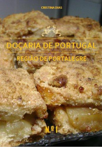Doçaria de Portugal - Região de Portalegre (Portuguese Edition) by Cristina Dias