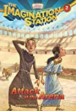 Attack at the Arena (AIO Imagination Station Books)