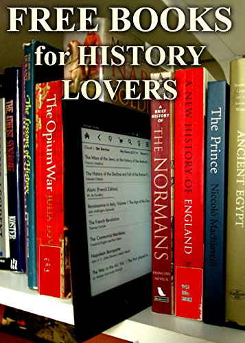 Free Books for History Lovers: 400 Free, Downloadable History Books for You to Enjoy (Free Books for a Quick Download Book 2) (Free Download Books For Kindle compare prices)
