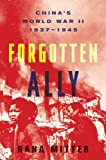 Forgotten Ally: Chinas World War II, 1937-1945