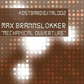 Max Brannslokker - Mechanical Ouverture EP