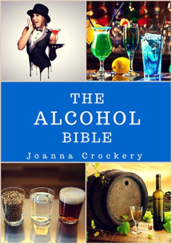 The Alcohol Bible: Brewing, serving and bartending. by Joanna Crockery