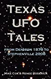 img - for Texas UFO Tales: from Denison 1878 to Stephenville 2008 book / textbook / text book