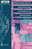 Model-Based Design and Evaluation of Interactive Applications (Applied Computing) (1852331550) by Fabio Paterno