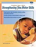Strengthening Fine Motor Skills (Modified Basic Skills) (0742402703) by School Specialty Publishing