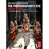 The Photographer&#39;s Eye Field Guide: The essential handbook for traveling with your digital SLR cameraby Michael Freeman