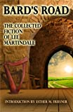 Bards Road: The Collected Fiction of Lee Martindale