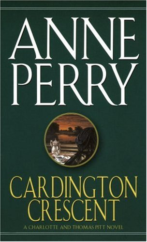 Cardington Crescent: A Charlotte and Thomas Pitt Novel, Anne Perry