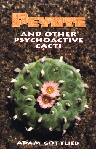 Peyote and Other Psychoactive Cacti091439083X