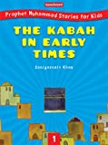 The Kabah in Early Times (Prophet Muhammad Stories for Kids 1) (English Edition)