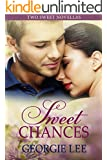 Sweet Chances: Two novellas of sweet meetings and second chances.