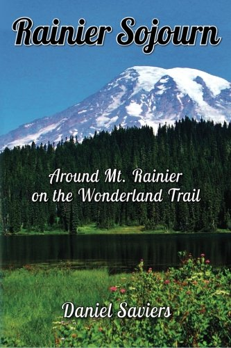 Rainier Sojourn: Around Rainier on the Wonderland Trail