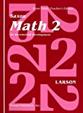 img - for Math 2: An Incremental Development [Home School Teachers Edition] Teacher's by Nancy Larson, Roseann Paolino, Dee Dee Wescoatt (1994) Spiral-bound book / textbook / text book