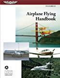 Airplane Flying Handbook: FAA-H-8083-3A (FAA Handbooks series)